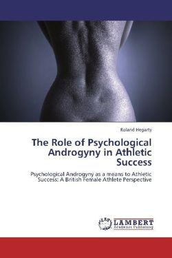 The Role of Psychological Androgyny in Athletic Success - Hegarty, Roland