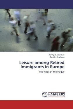 Leisure among Retired Immigrants in Europe - Edelman, Henny N. / Edelman, David J.