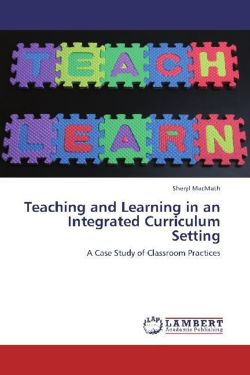 Teaching and Learning in an Integrated Curriculum Setting