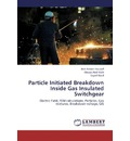 Particle Initiated Breakdown Inside Gas Insulated Switchgear