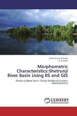 Morphometric Characteristics:Shetrunji River Basin Using RS and GIS
