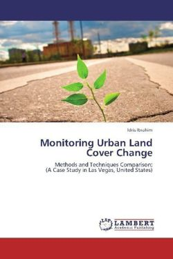 Monitoring Urban Land Cover Change - Ibrahim, Idris