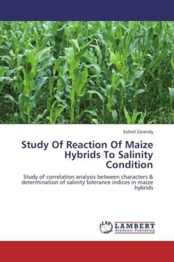 Study Of Reaction Of Maize Hybrids To Salinity Condition: Study of correlation analysis between characters & determination of  salinity tolerance indices in maize hybrids