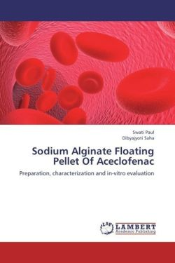 Sodium Alginate Floating Pellet Of Aceclofenac - Paul, Swati / Saha, Dibyajyoti