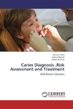 Caries Diagnosis ,Risk Assessment and Treatment - Behl, Manisha / Bansal, Samriti / Khanna, Vikram