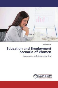 Education and Employment Scenario of Women - Selvi, Darling
