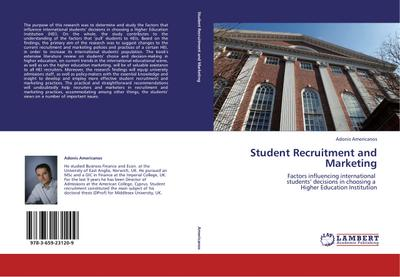 Student Recruitment and Marketing : Factors influencing international students' decisions in choosing a Higher Education Institution - Adonis Americanos