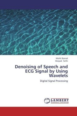Denoising of Speech and ECG Signal by Using Wavelets - Bansal, Mohit / Sethi, Deepak