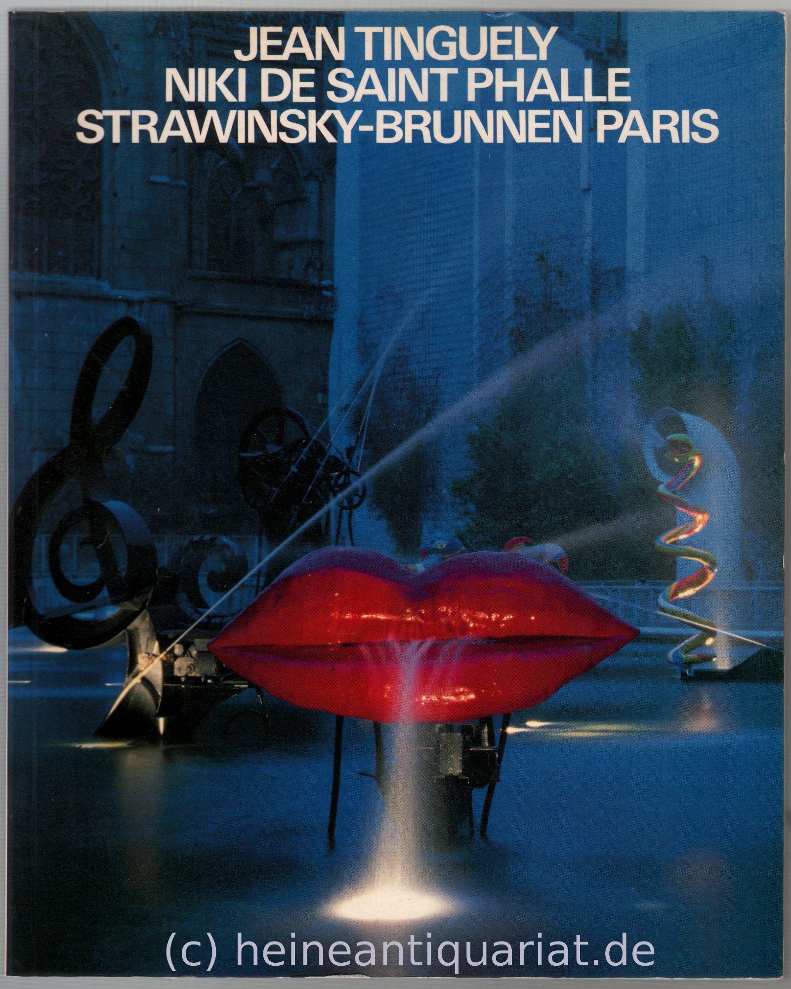 Strawinsky-Brunnen Paris. Texte von Pierre Boulez, Pontus Hulten, Franz Meyer, Stefanie Poley. Photos von Leonardo Bezzola.