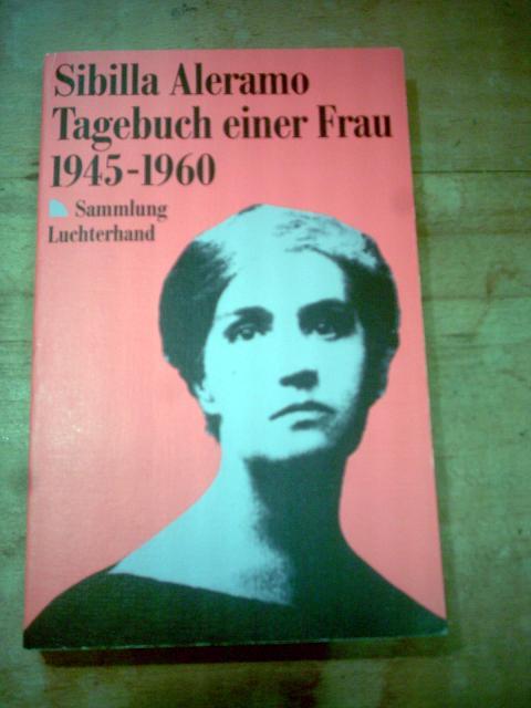 Sibilla Aleramo. Tagebuch einer Frau 1945-1960.