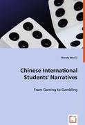 Chinese International Students ' Narratives