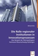 Die Rolle regionaler Institutionen in Innovationsprozessen