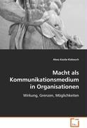 Macht als Kommunikationsmedium in Organisationen