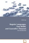 Regular Languages, Tree Width, and Courcelle's Theorem