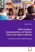 Fifth Graders' Interpretations of Stories from Two Asian Cultures