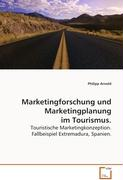 Marketingforschung und Marketingplanung im Tourismus.