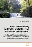 Integrated Modeling System for Multi-ObjectiveWatershed Management