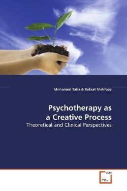 Psychotherapy as a Creative Process - Mahfouz, Refaat / Taha, Mohamed