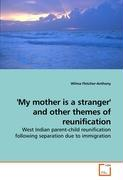 'My mother is a stranger' and other themes of reunification