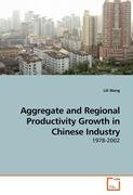 Aggregate and Regional Productivity Growth in Chinese Industry