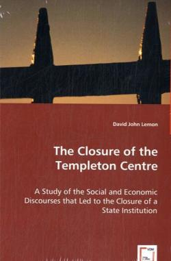 The Closure of the Templeton Centre - Lemon, David John