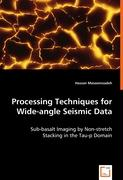 Processing Techniques for Wide-angle Seismic Data