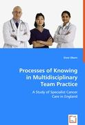 Processes of Knowing in Multidisciplinary Team Practice