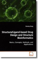 Structure/Ligand-based Drug Design and Structure Bioinformatics - Zhang, Shuxing