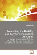 Connecting the Usability and Software EngineeringLife Cycles: