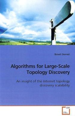 Algorithms for Large-Scale Topology Discovery - Donnet, Benoit