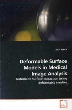 Deformable Surface Models in Medical Image Analysis: Automatic surface extraction using deformable meshes