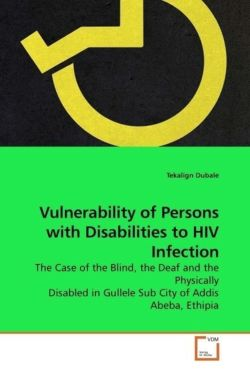 Vulnerability of Persons with Disabilities to HIV Infection - Dubale, Tekalign