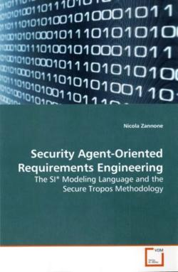 Security Agent-Oriented Requirements Engineering