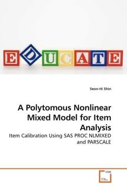 A Polytomous Nonlinear Mixed Model for Item Analysis: Item Calibration Using SAS PROC NLMIXED and PARSCALE