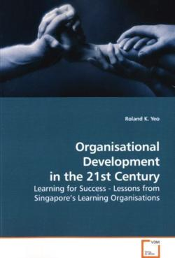 Organisational Development in the 21st Century - Yeo, Roland K.