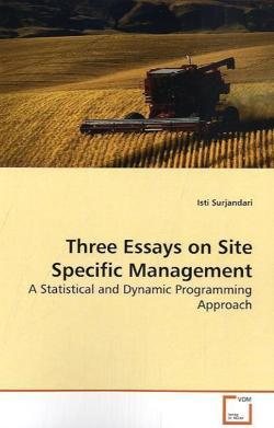 Three Essays on Site Specific Management