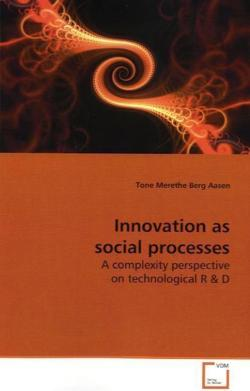 Innovation as social processes: A complexity perspective on technological R