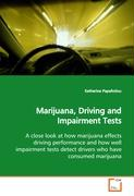 Marijuana, Driving and Impairment Tests