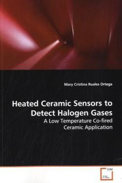 Heated Ceramic Sensors to Detect Halogen Gases: A Low Temperature Co-fired Ceramic Application