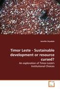 Timor Leste - Sustainable development or resourcecursed?