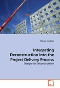 Integrating Deconstruction into the Project Delivery Process