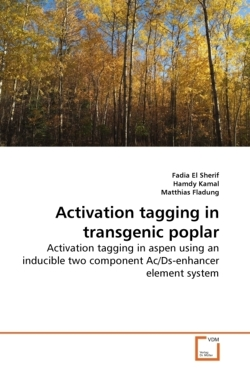 Activation Tagging in Transgenic Poplar: Activation tagging in aspen using an inducible two component Ac/Ds-enhancer element system