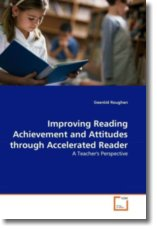 Improving Reading Achievement and Attitudes through Accelerated Reader - Roughan, Gearóid