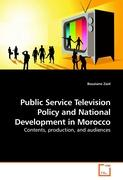 Public Service Television Policy and National Development in Morocco: Contents, production, and audiences