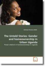 The Untold Stories: Gender and homeownership in Urban Uganda