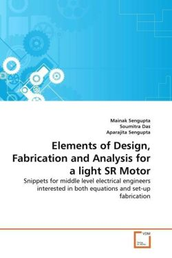 Elements of Design, Fabrication and Analysis for a light SR Motor