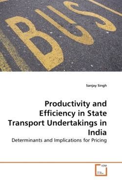 Productivity and Efficiency in State Transport Undertakings in India - Singh, Sanjay