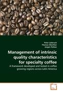 Management of intrinsic quality characteristics for specialty coffee