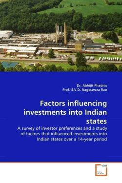 Factors influencing investments into Indian states - Phadnis, Dr. Abhijit / S. V. D. Nageswara Rao, Prof.