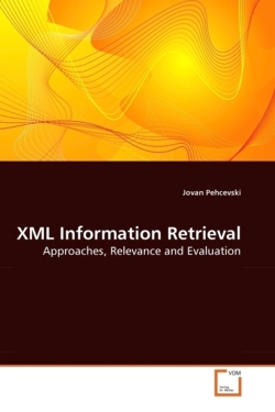 XML Information Retrieval - Pehcevski, Jovan